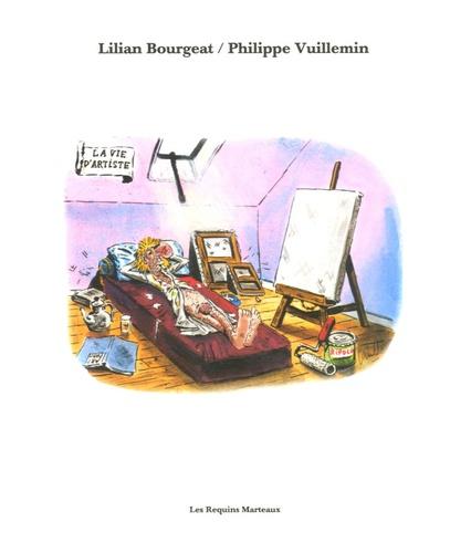 Lilian Bourgeat et Philippe Vuillemin - La vie d'artiste.