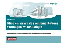 Lilian Bousquet - Mise en oeuvre des réglementations thermique et acoustique - Isolation phonique et performance énergétique dans les bâtiments d'habitation neufs.