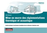 Lilian Bousquet - Mise en oeuvre des règlementations thermique et acoustique - Isolation phonique et performance énergétique dans les bâtiments d'habitation neufs.