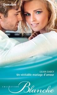 Lilian Darcy - Un véritable mariage d'amour.