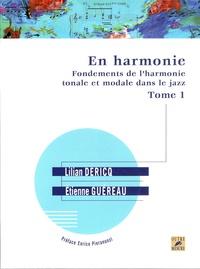 Lilian Dericq et Etienne Guéreau - En harmonie - Fondements de l'harmonie tonale et modale dans le jazz Tome 1.
