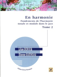 Lilian Dericq et Etienne Guéreau - En harmonie - Fondements de l'harmonie tonale et modale dans le jazz Tome 2.