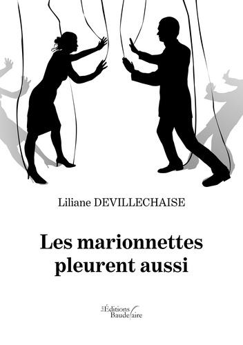 Lilian Devillechaise - Les marionnettes pleurent aussi.