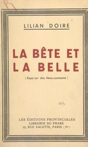 Lilian Doire et Alphonse-Marius Gossez - La bête et la belle - Essai sur des lieux communs.