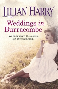 Lilian Harry - Weddings In Burracombe - The feel-good historical novel that will leave you with love in your heart this summer.