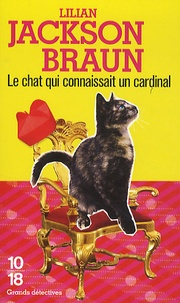 Lilian Jackson Braun - Le chat qui connaissait un cardinal.