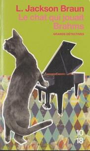 Lilian Jackson Braun - Le chat qui jouait Brahms.