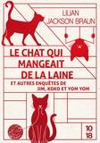 Lilian Jackson Braun - Le chat qui mangeait de la laine et autres enquêtes de Jim, Koko et Yom Yom - Le chat qui lisait à l'envers ; Le chat qui mangeait de la laine ; Le chat qui aimait la brocante.