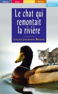 Lilian Jackson Braun - Le chat qui remontait la rivière.