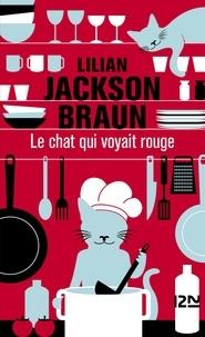Lilian Jackson Braun - Le chat qui voyait rouge.