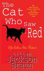 Lilian Jackson Braun - The Cat Who Saw Red (The Cat Who… Mysteries, Book 4) - An enchanting feline mystery for cat lovers everywhere.