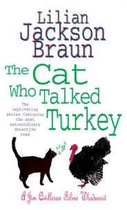 Lilian Jackson Braun - The Cat Who Talked Turkey.
