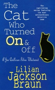 Lilian Jackson Braun - The Cat Who Turned On & Off (The Cat Who… Mysteries, Book 3) - A delightful feline crime novel for cat lovers everywhere.