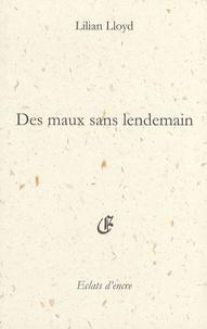 Lilian Lloyd - Des maux sans lendemain.