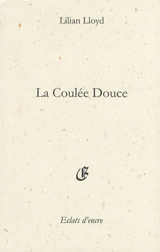 Lilian Lloyd - La coulée douce.