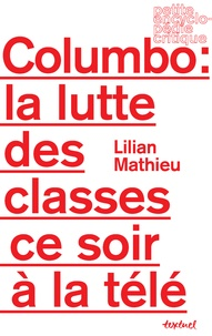 Lilian Mathieu - Columbo : la lutte des classes ce soir à la télé.
