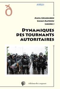 Lilian Mathieu et Maya Collombon - Dynamiques des tournants autoritaires.