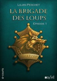 Lilian Peschet - La Brigade des loups - Episode 1.