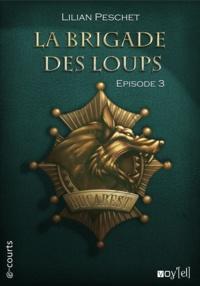 Lilian Peschet - La Brigade des loups - Episode 3.