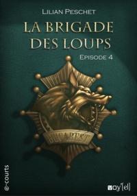 Lilian Peschet - La Brigade des loups - Episode 4.