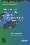 Lilian Richieri Hanania - Diversité culturelle et droit international du commerce.
