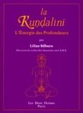 Lilian Silburn - La kundalini - L'énergie des profondeurs, Etude d'ensemble d'après les textes du Sivaïsme non dualiste du Kasmir.