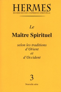 Lilian Silburn - Le Maître spirituel selon les traditions d'Occident et d'Orient.