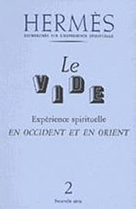 Lilian Silburn - Le Vide - Expérience spirituelle en occident et en orient.