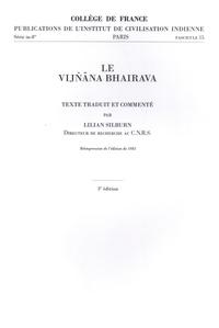 Lilian Silburn - Le Vijnana Bhairava.