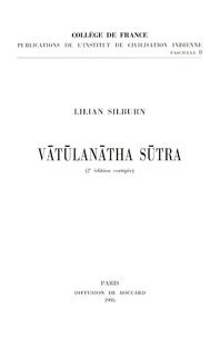 Lilian Silburn - Vatulanatha Sutra - Avec le commentaire d'Anantasaktipada.