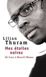 Lilian Thuram - Mes étoiles noires - De Lucy à Barack Obama.