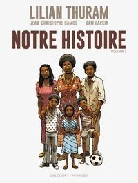 Lilian Thuram et Jean-Christophe Camus - Notre histoire Tome 1 : .