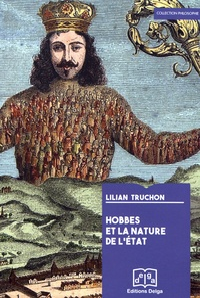 Lilian Truchon - Hobbes et la nature de l'Etat - Matière et dialectique de la souveraineté politique.