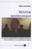 Lilian Truchon - Lénine épistémologue - Les thèses de Matérialisme et Empirocriticisme et la constitution d'un matérialisme intégral.