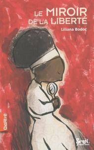 Liliana Bodoc - Le miroir de la liberté.