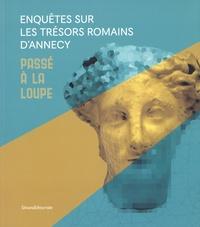 Corridashivernales.be Enquêtes sur les trésors romains d'Annecy - Passé à la loupe Image