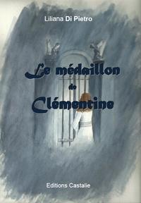 Liliana Di Pietro - Le médaillon de Clémentine.