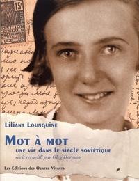 Liliana Lounguine - Mot à mot - Une vie dans le siècle soviétique.
