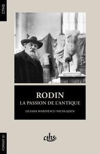 Liliana Marinescu-Nicolajsen - Rodin - La passion de l'antique.