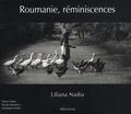 Liliana Nadiu - Roumanie, réminiscences.