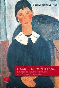 Liliana Pinzani Leins - Les mots de mon enfance - Contrebande, couvents et émigration dans l'Italie de l'après-guerre.