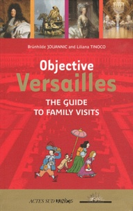 Liliana Tinoco et Brunhilde Jouannic - Objective Versailles - The guide to family visits.