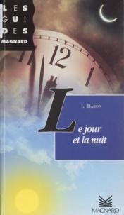 Liliane Baron - Le jour et la nuit.