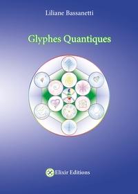 Liliane Bassanetti - Glyphes quantiques.