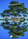 Liliane Bassanetti - Quintessence de Soi - J'active la luminescence de mon être.