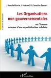 Liliane Bensahel-Perrin et Jacques Fontanel - Les organisations non gouvernementales - Ou L'Homme au coeur d'une mondialisation solidaire.