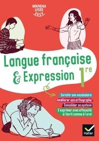 Google book downloader pdf téléchargement gratuit Langue française et expression 1re (Litterature Francaise) 9782401054813 par Liliane Bigot, Gaëlle Louvet, Elodie Macler, Xavier Damas