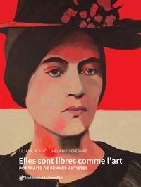 Liliane Blanc et Mélanie Lefebvre - Libres comme l'art.
