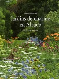 Liliane Borens - Jardins de charme en Alsace - Au fil des saisons.