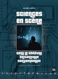 Liliane Campos - Sciences en scène - Dans le théâtre britanique contemporain.